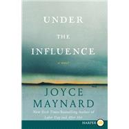 Under the Influence by Maynard, Joyce, 9780062257765