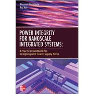 Power Integrity for Nanoscale Integrated Systems by Hashimoto, Masanori; Nair, Raj, 9780071787765