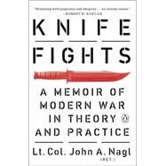 Knife Fights by Nagl, John A., 9780143127765