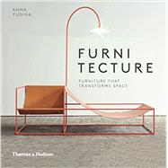 Furnitecture: Furniture That Transforms Space by Yudina, Anna, 9780500517765