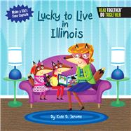 Lucky to Live in Illinois by Jerome, Kate B., 9780738527765