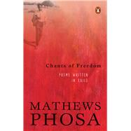 Chants of Freedom by Phosa, Mathews, 9781415207765