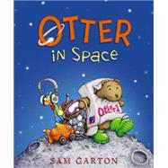 Otter in Space by Garton, Sam, 9780062247766