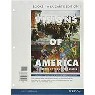 Visions of America A History of the United States, Volume 2 -- Books a la Carte by Keene, Jennifer D.; Cornell, Saul T.; O'Donnell, Edward T., 9780133767766