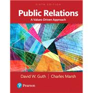 Public Relations A Values-Driven Approach, Books a la Carte by Guth, David W.; Marsh, Charles, Ph.D., 9780205897766