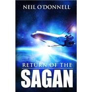 Return of the Sagan by O'donnell, Neil, 9780692367766