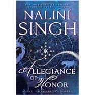 Allegiance of Honor by Singh, Nalini, 9781101987766