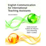 English Communication for International Teaching Assistants by Gorsuch, Greta; Meyers, Colleen M.; Pickering, Lucy; Griffee, Dale T., 9781577667766