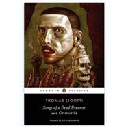 Songs of a Dead Dreamer and Grimscribe by Ligotti, Thomas; Vandermeer, Jeff, 9780143107767