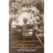 Holocaust Survivors in Canada by Goldberg, Adara, 9780887557767