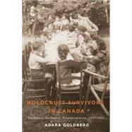 Holocaust Survivors in Canada by Goldberg, Adara, 9780887557767