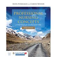 Professional Nursing Concepts: Competencies for Quality Leadership by Finkelman, Anita, R.N., 9781284067767