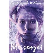 Messenger by Williams, Carol Lynch, 9781481457767