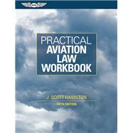 Practical Aviation Law Workbook by Hamilton, J. Scott, 9781560277767