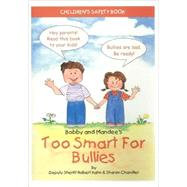 Bobby and Mandee's Too Smart for Bullies : Children's Safety Book by Kahn, Robert, 9781885477767