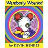 Wemberly Worried by Henkes, Kevin, 9780061857768