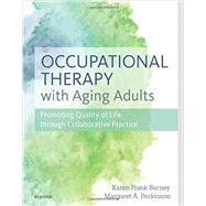 Occupational Therapy With Aging Adults: Promoting Quality of Life Through Collaborative Practice by Barney, Karen Frank, Ph.D., 9780323067768
