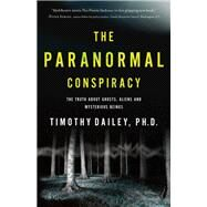 The Paranormal Conspiracy by Dailey, Timothy, Ph.D., 9780800797768