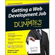 Getting a Web Development Job for Dummies by Taylor, Kathleen; Smith, Bud E., 9781118967768
