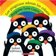 Los pingüinos adoran los colores / Penguins Love Colors by Aspinall, Sarah, 9781338127768