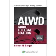 Alwd Guide to Legal Citation by Barger, Coleen M., 9781454887768