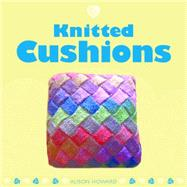 Knitted Cushions by Howard, Alison, 9781861087768