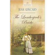 The Lumberjack's Bride by Kincaid, Jean, 9780373487769