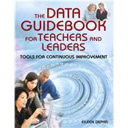 The Data Guidebook for Teachers and Leaders by Depka, Eileen, 9781634507769