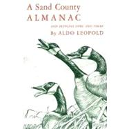 A Sand County Almanac; With Other Essays on Conservation from Round River by Aldo Leopold, 9780195007770