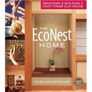 The Econest Home: Designing and Building a Light Straw Clay House by Laporte, Robert; Baker-Laporte, Paula, 9780865717770