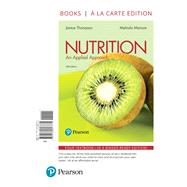 Nutrition An Applied Approach, Books a la Carte Edition by Thompson, Janice J.; Manore, Melinda, 9780134607771