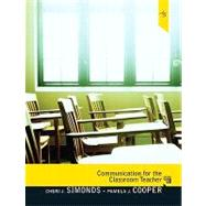 Communication for the Classroom Teacher by Simonds, Cheri J.; Cooper, Pamela J., 9780205747771