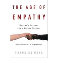 The Age of Empathy by DE WAAL, FRANS, 9780307407771