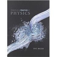 Principles & Practice of Physics by Mazur, Eric, 9780321957771