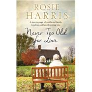 Never Too Old for Love by Harris, Rosie, 9780727887771