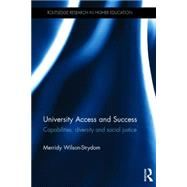 University Access and Success: Capabilities, diversity and social justice by Wilson-Strydom; Merridy, 9781138017771