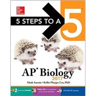 5 Steps to a 5: AP Biology 2017 by Anestis, Mark; Cox, Kellie Ploeger, 9781259587771