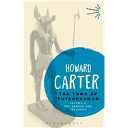 The Tomb of Tutankhamun: Volume 3 The Annexe and Treasury by Carter, Howard, 9781472577771