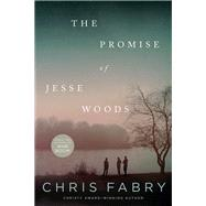 The Promise of Jesse Woods by Fabry, Chris, 9781414387772