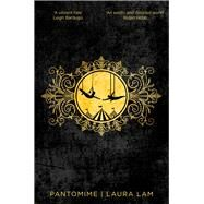 Pantomime by Lam, Laura, 9781509807772