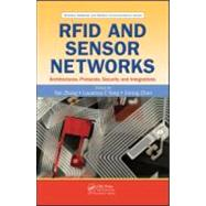RFID and Sensor Networks: Architectures, Protocols, Security, and Integrations by Zhang; Yan, 9781420077773