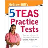 McGraw-Hills 5 TEAS Practice Tests by Zahler, Kathy, 9780071767774