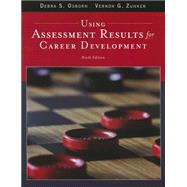 Using Assessment Results for Career Development by Osborn, Debra S.; Zunker, Vernon G., 9781305397774