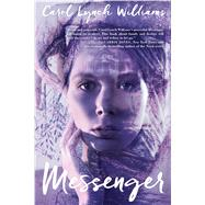 Messenger by Williams, Carol Lynch, 9781481457774