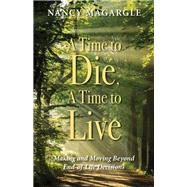 A Time to Die, A Time to Live by Magargle, Nancy, 9781942587774