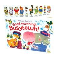 Richard Scarry's Good Morning, Busytown! by Scarry, Richard, 9780764167775