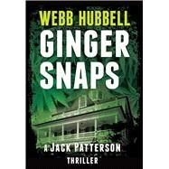 Ginger Snaps: A Jack Patterson Thriller by Hubbell, Webb, 9780825307775
