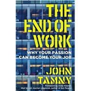 The End of Work by Tamny, John, 9781621577775
