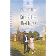 Dating the Best Man by Sattler, Gail, 9780373487776