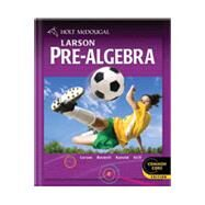 Holt McDougal Larson Pre-Algebra Common Core Student Edition 2012 by Unknown, 9780547587776